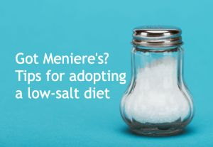 "A graphic stating ""Got Meniere's? Tips for adopting a low-salt diet"